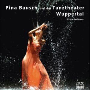 [Kalender] Pina Bausch und das Tanztheater Wuppertal mit Bildern von Ursula Kaufmann - Kalender 2020