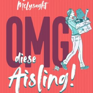 [Rezension] OMG, diese Aisling! – Back to the Roots – Sarah Breen, Emer McLysaght