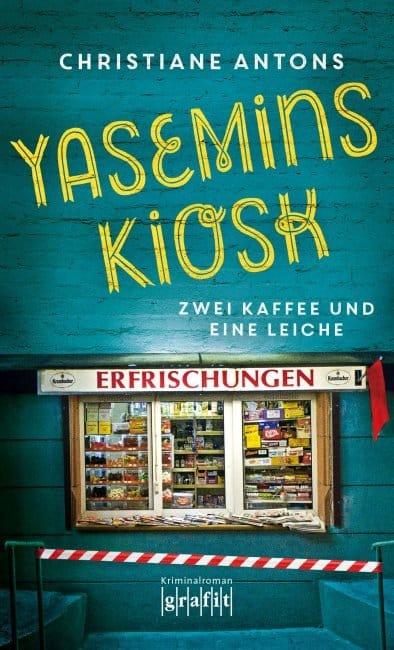 Yasemins Kiosk – Zwei Kaffee und eine Leiche - Christiane Antons