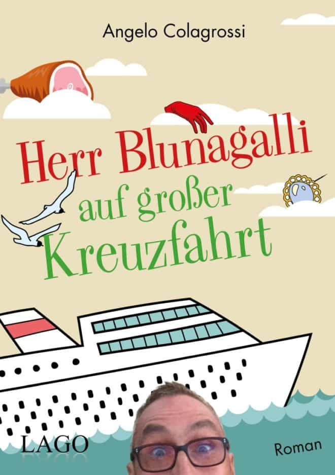[Interview-Podcast] mit Angelo Colagrossi über das Buch : Herr Blunagalli auf großer Kreuzfahrt 2