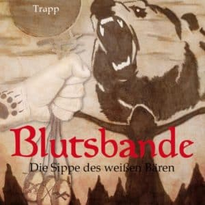 [Autorenlesung] Blutsbande - Die Sippe des weißen Bären - Manuela Trapp