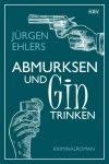 Interview über das Buch : Abmurksen und Gin trinken von Jürgen Ehlers – Podcast