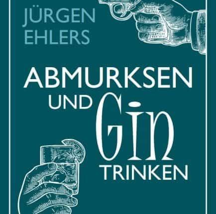 Interview über das Buch : Abmurksen und Gin trinken von Jürgen Ehlers - Podcast