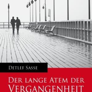 [Podcast & Video] Autorenlesung: Detlef Sasse - Der lange Atem der Vergangenheit