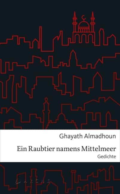 Ein Raubtier namens Mittelmeer – Ghayath Almadhoun