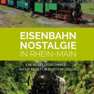 [Rezension] Eisenbahn-Nostalgie in Rhein-Main – Holger Vonhof