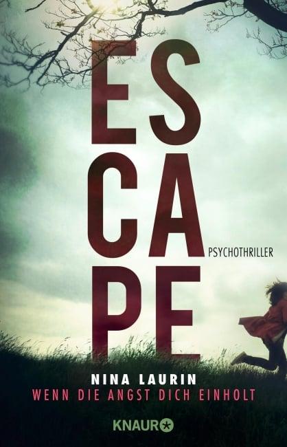 ESCAPE - Wenn die Angst dich einholt – Nina Laurin