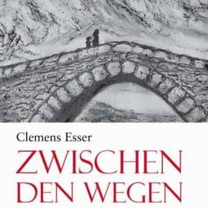 [Podcast] Autorenlesung: Clemens Esser - Zwischen den Wegen