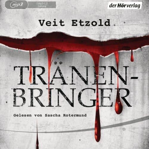 Tränenbringer  – Veit Etzold, gelesen von Sascha Rotermund
