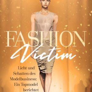 [Rezension]  Fashion Victim – Licht und Schatten des Modelbusiness: Ein Topmodel berichtet – Anne-Sophie Monrad, Katrin Blum