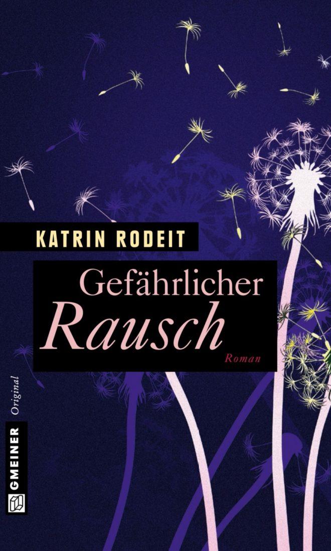 [Podcast] Rezension: Gefährlicher Rausch – Katrin Rodeit 8