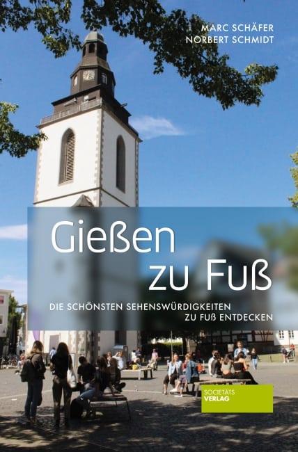 [Rezension] Gießen zu Fuß – Norbert Schmidt, Marc Schäfer 8