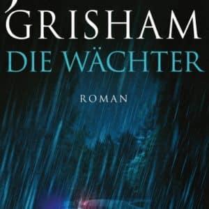 [Rezension] Die Wächter – John Grisham