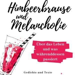 [Rezension] Himbeerbrause und Melancholie: Gedichte und Texte – Tara-Louise Wittwer 2