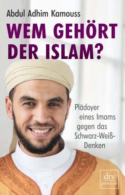 Wem gehört der Islam? – Abdul Adhim Kamouss