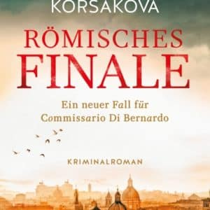 [Rezension] Römisches Finale – Natasha Korsakova