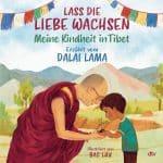 [Rezension] Lass die Liebe wachsen – Meine Kindheit in Tibet – Dalai Lama