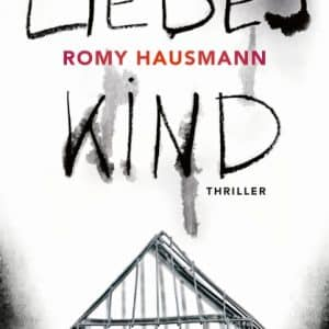 [Rezension] Liebes Kind – Romy Hausmann