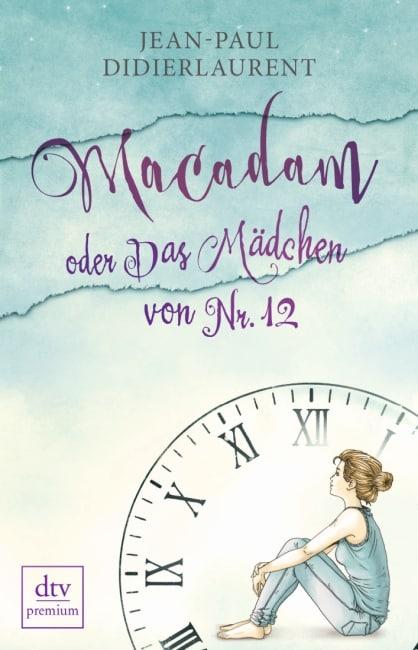 Macadam oder Das Mädchen von Nr. 12 – Jean-Paul Didierlaurent