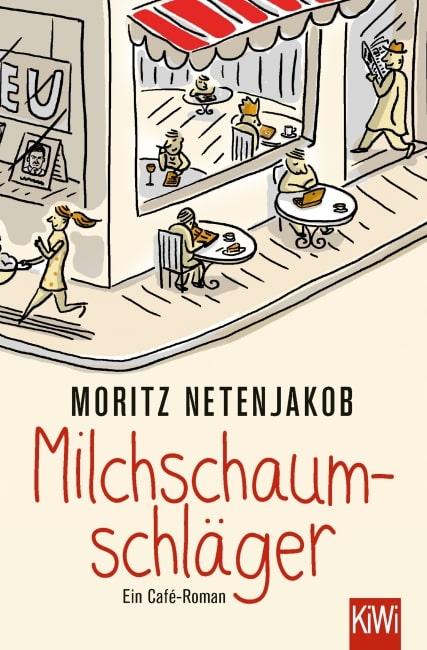 [Rezension] Milchschaumschläger – Moritz Netenjakob 2
