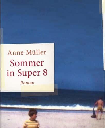 Sommer in Super 8 – Anne Müller
