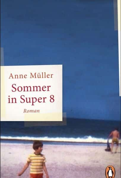 Sommer in Super 8 – Anne Müller