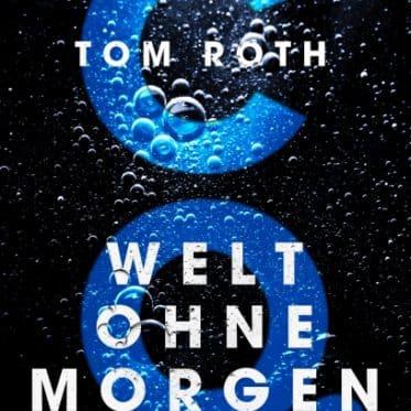 [Podcast] Interview mit Tom Roth über das Buch : CO2 - Welt Ohne Morgen