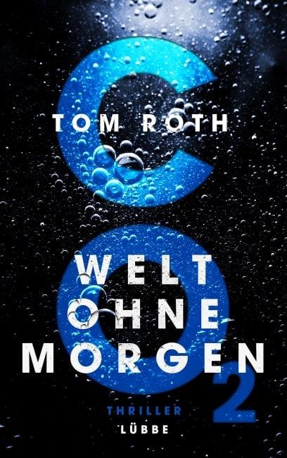 [Rezension] CO2 – Welt ohne Morgen – Tom Roth 2