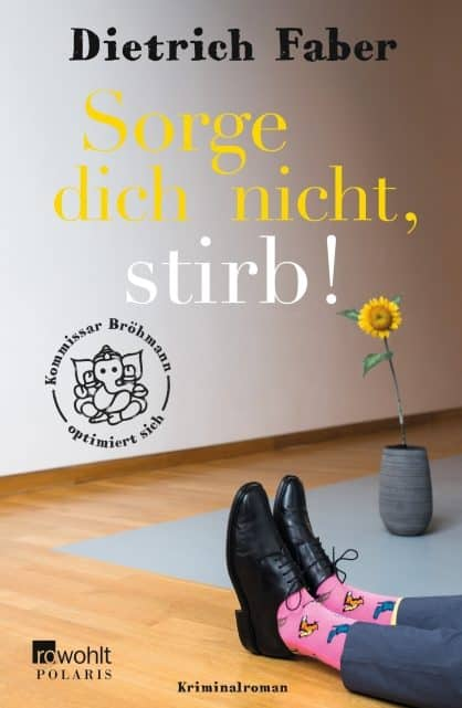 [Rezension] Sorge dich nicht, stirb! – Dietrich Faber, LiteraturLounge