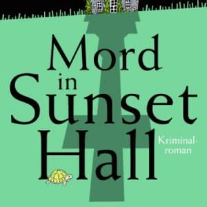 [Rezension] Mord in Sunset Hall – Leonie Swann