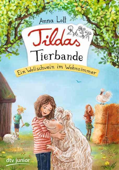 Tildas Tierbande – Ein Wollschwein im Wohnzimmer – Anna Lott
