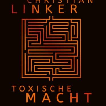 [Rezension] Toxische Macht – Christian Linker