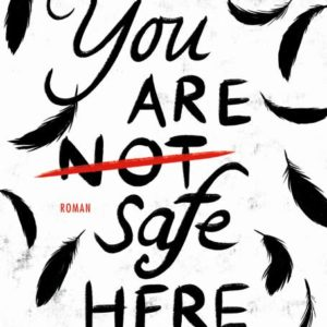 [Rezension] You are (not) safe here – Kyrie McCauley 2