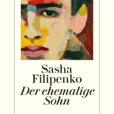 [Rezension] Der ehemalige Sohn – Sasha Filipenko
