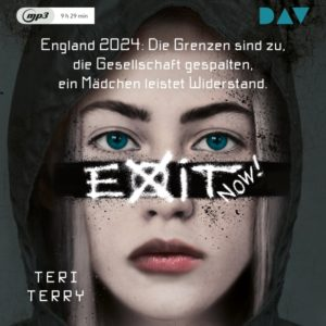 [Hörbuch] Exit Now! - Teri Terry