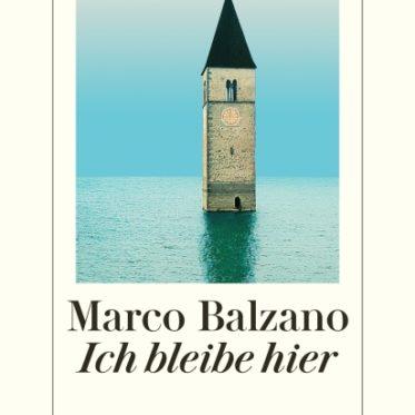 [Interview] Marco Balzano über das Buch: Ich bleibe hier