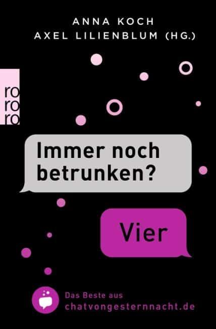 """""""Immer noch betrunken?"""" – """"Vier""""– Anna Koch (Hg.), Axel Lilienblum (Hg.)"""