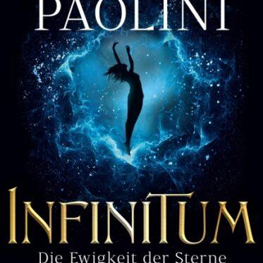 [Rezension] INFINITUM - Die Ewigkeit der Sterne – Christopher Paolini