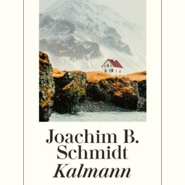 [Interview] Joachim B. Schmidt über das Buch: Kalmann