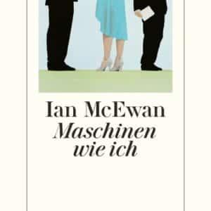 [Rezension] Maschinen wie ich – Ian McEwan