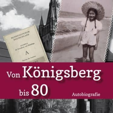 [Podcast & Video] Autorenlesung: Margitta Sünwoldt - Von Königsberg bis 80