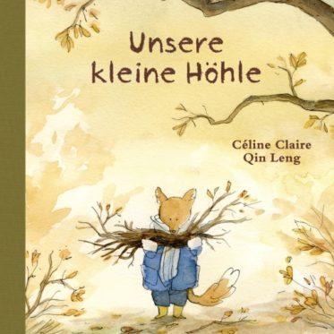 [Rezension] Unsere kleine Höhle – Céline Claire, Qin Leng