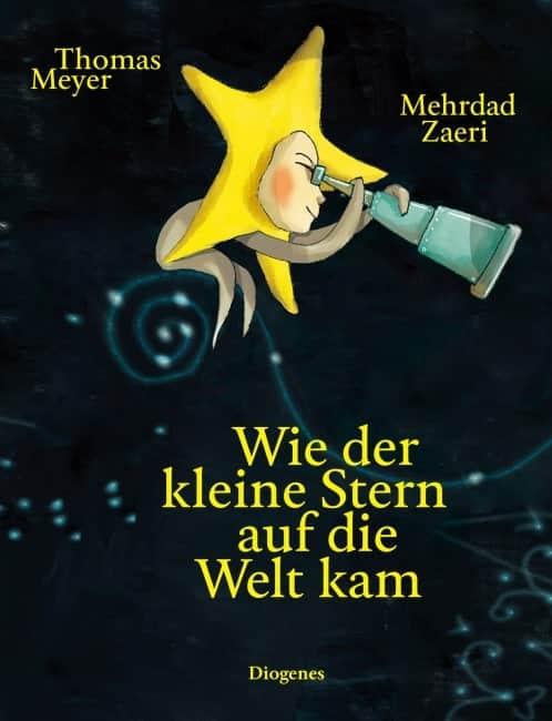 [Rezension] Wie der kleine Stern auf die Welt kam – Thomas Meyer, Mehrdad Zaeri 2