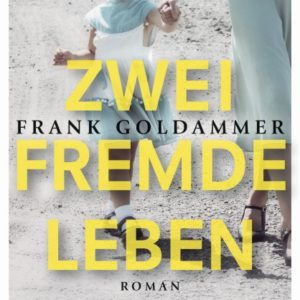 [Rezension] Zwei fremde Leben – Frank Goldammer